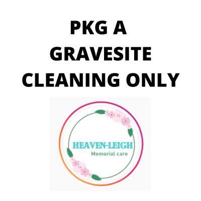PKG A – GRAVESITE CLEANING ONLY